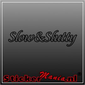 Slow & Slutty sticker