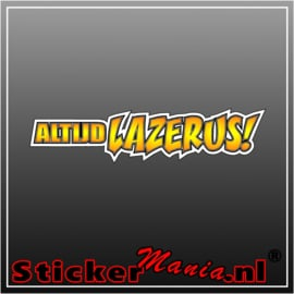 Altijd lazerus Full Colour sticker