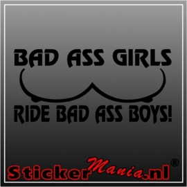 Bad ass girls ride bad ass boys sticker