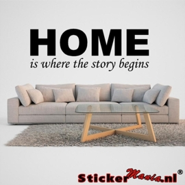 Home is where the story begins muursticker