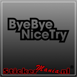 Bye bye nice try sticker