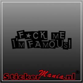 Fuck me i'm famous sticker