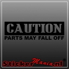 Caution parts may fall off sticker