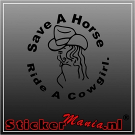 Save a horse, ride a cowgirl sticker