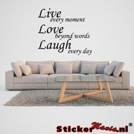 Live every moment, love beyond words, laugh every day muursticker