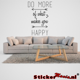 Do more of what makes you happy muursticker