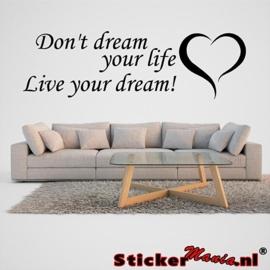 Don't dream your life, live your dream muursticker