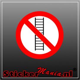 Verboden ladder te gebruiken full colour sticker