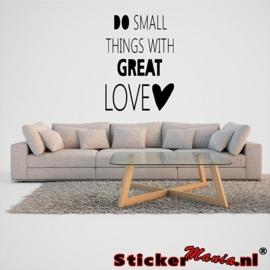 Do small things with great love muursticker