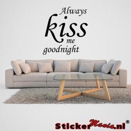 Always kiss me goodnight muursticker