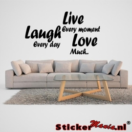 Live every moment, laugh every day, love much muursticker