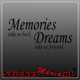Memories take us back, Dreams take us forward muursticker
