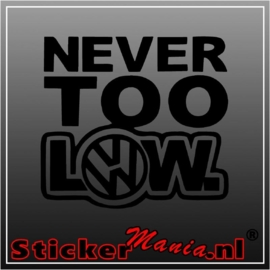 Volkswagen never too low sticker