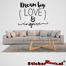 Dream big, love & inspire muursticker
