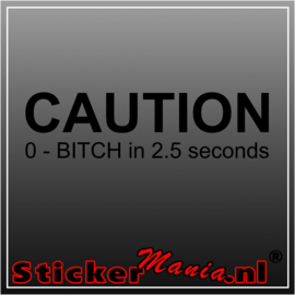 Caution bitch sticker