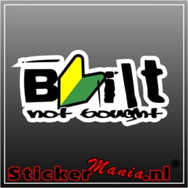 Built Not Bought Full Colour sticker