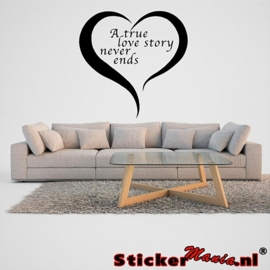 A true love story never ends muursticker