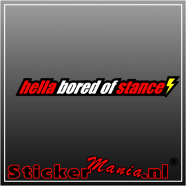 Hella Bored Of Stance Full Colour sticker