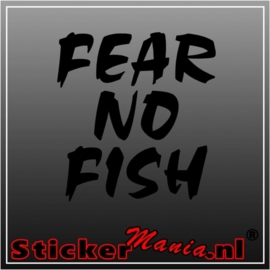 Fear no fish sticker