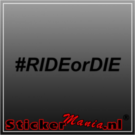 #Ride or Die sticker