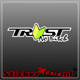 Trust No Bitch Full Colour sticker
