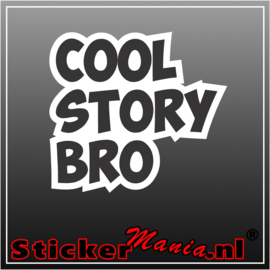 Cool Story Bro Full Colour sticker