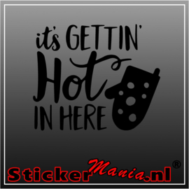 Gettin hot sticker