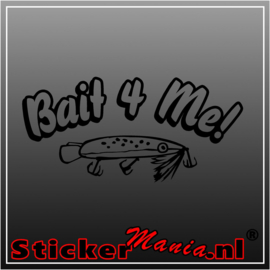 Bait 4 me! sticker