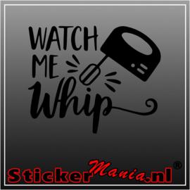 Watch me whip sticker