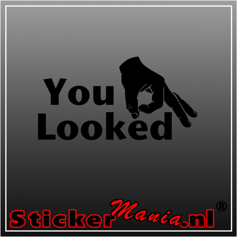 You looked sticker