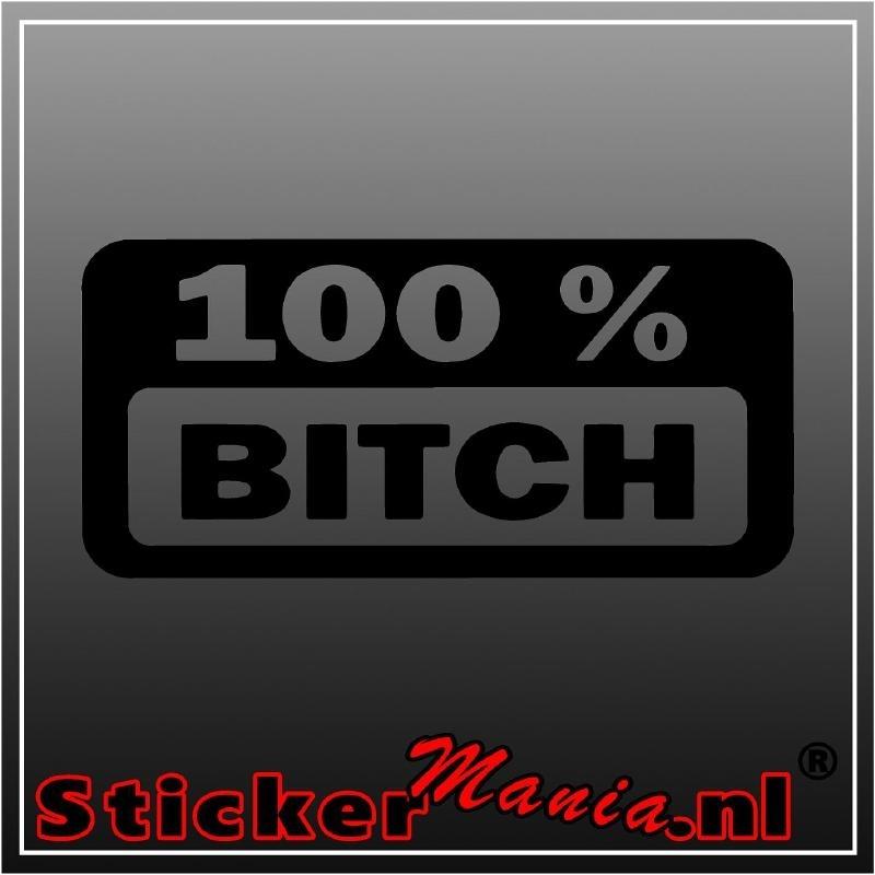 100% Bitch sticker