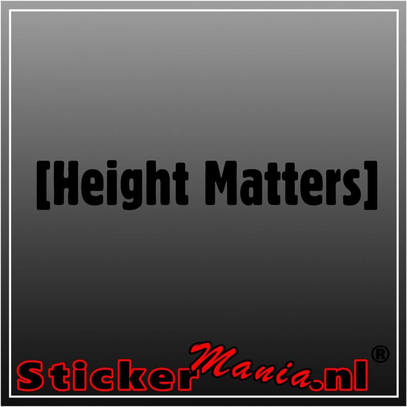 Height matters sticker
