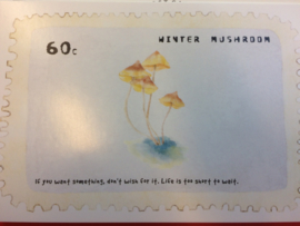 "Briefkaart | ""Winter Mushroom"" - ""If you want something, don't wish for it. Life is too short to wait"""