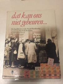 Boeken | Geschiedenis | Nederland | Dat kan ons niet gebeuren ... het dagelijks leven in de Tweede Wereldoorlog