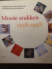 Boeken | Textiel | Nederland | Mooie stukken 1958-1998 Hoogtepunten uit de collectie van het Nederlands Textielmuseum
