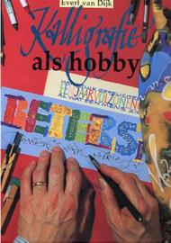 Boeken | Kalligrafie | Kalligrafie als hobby - Evert van Dijk