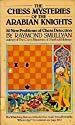 VERKOCHT | Spellen | Boeken | Schaken | The Chess Mysteries of the Arabian Knights: 50 New Problems of Chess Detection