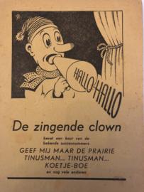 1948 | Muziek | Songteksten | De zingende clown: bevat een keur van de bekende succesnummers Geef mij maar de prairie, Tinusman.... Tinusman...., Koetje-Boe en nog vele anderen