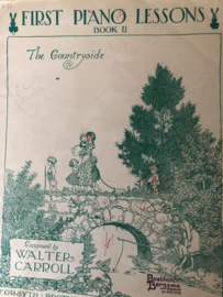 1910 | First Piano Lessons Book II The Country Side Composed by Walter Carroll FORSYTH BROTHERS LTD LONDON & MANCHESTER