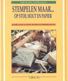 Boeken | Papier | Stempelen maar... op stof, hout en papier - Jose van Loon