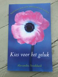 Kies voor het geluk | Alexandra Stoddard