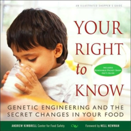 YOUR RIGHT TO KNOW: Genetic Engineering and the secret changes in your food - Andrew Kimbell