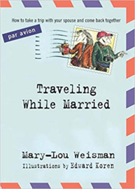 Wereld | Boeken | Traveling While Married Paperback – Mary-Lou Weisman  (Author) | 2003