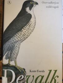 Boeken   Natuur   De Valk : over valkerij en wilde vogels - Kester Freriks - 2008