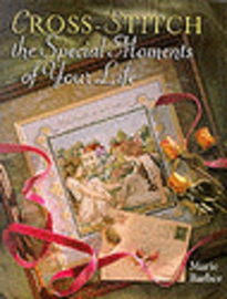 1997 | Boeken | Kruissteken | Cross-Stich: the Special Moments of Your Life - Marie Barber