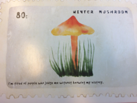 "Briefkaart | ""Winter Mushroom"" - ""I'm tired of people who judge me without knowing my history"""