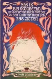 Nederlands-Indië   Als ik, bij voorbeeld,de geest van mijn moeder op den rand van mijn bed zag zitten. Okkulte knipsels uit Douperus verzameld door Karel Reijnders - 1974