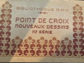 Boeken | Bibliothèque DMC | Kruissteken | Point de Croix Nouveaux Dessins Ire SÉRIE  - Th. de Dillmont - 1920