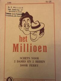 1949 | Toneel | het Millioen schets voor 2 dames en 2 heren door Ferry - Uitgeverij Jongeneel Gouda