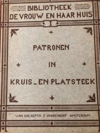 VERKOCHT | 1905 | Boeken | Kruissteken | Patronen in Kruis- en Platsteek met beschrijvende tekst | Bibliotheek `De vrouw en haar huis` - 1 |
